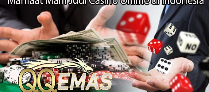 Manfaat Main Judi Casino Online di Indonesia