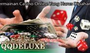 Permainan Casino Online Yang Harus Dipahami